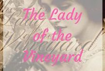 ~The Lady of the Vineyard {Storyboard}~ / The Pinterest board for The Lady of the Vineyard, a novella. Published September 10th 2016.