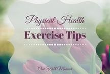 Physical Health - Exercise Tips / Exercise tips and resources to get lean muscles and burn fat. Slim down with these exercises