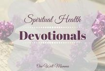 Devotionals for Spiritual Health / Find a few minutes each day to grow in your spiritual journey with these devotionals