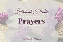 Prayers for Spiritual Health / A collection of prayers aimed at just what you are looking for. Prayers for marriage, prayers for children, prayers for family