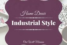Industrial Style Home Decor / Ideas and tips to give your home the industrial style look.