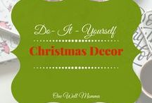 DIY Christmas Decor / DIY ideas on how to make Christmas decorations.