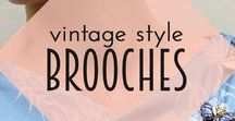 Vintage Styling | Brooches / How to wear vintage and antique brooches and pins without looking like your Nana! Modern ways with vintage jewelry.