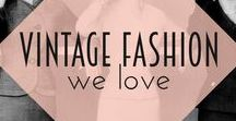 Vintage Fashion We Love / Fashion inspiration we love, from Schiaparelli to New Look