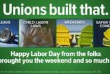 Unions built the middle class / by Sharon ~