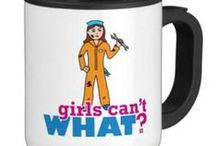Girls Can't WHAT? Mechanic / The coolest place for Mechanic Girls and the famous Girls Can't WHAT? gifts that you can choose from to have and to give.