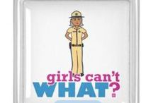 Girls Can't WHAT? Sheriff / The coolest place for Sheriff Girls and the famous Girls Can't WHAT? gifts that you can choose from to have and to give.