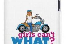Girls Can't WHAT? Biker Girls / The coolest place for Biker Girls and the famous Girls Can't WHAT? gifts that you can choose from to have and to give.