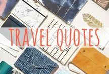 Travel Quotes / The best travel quotes on the Internet to inspire your wanderlust.