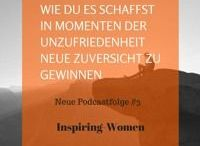 Inspiring-Women / Hier gibt es Motivation, Inspiration und Mental-Empowerment für Frauen die mehr wollen im Leben. Frauen die über sich hinaus wachsen wollen, um Ihre Träume und Ziele im Leben zu realisieren!