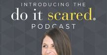 Do It Scared / Get inspiration from the Do It Scared Podcast! Full of great business tips and information that can help lead you to success.