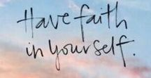 Faith / Quotes, articles, and inspiration for encouraging self-belief, confidence, and faith