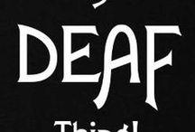 Deaf / by Tonya Kelley