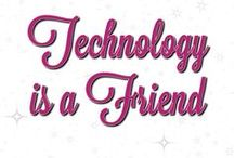 Technology is a friend! / Oh, how I  technology!