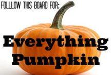 Everything Pumpkin / by Katrina Greene