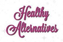 Healthy Alternatives / Healthier ways to go on notoriously unhealthy choices!