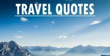 Travel Quotes / Get inspired by these amazing travel quotes