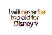 Disney  / Never too old for Disney.