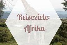 REISEZIELE | Afrika / Tipps und Empfehlungen zu Reisezielen in Afrika