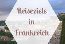 REISEZIELE Europa | Frankreich / Viele Frankreich Tipps, Frankreich Reiseberichte und Frankreich Empfehlungen für die schönsten Städte und Orte bei einer Frankreich Reise.