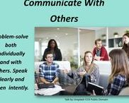 Communicate with Others / Problem solve both individually and with others. Communicate clearly and listen intently.