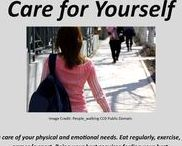 Care for Yourself / Take care of your physical and emotional needs. Eat regularly, exercise, play games/a sport. Being your best requires feeling your best.