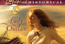 LADY OUTLAW / Inspirational western published by Harlequin Love Inspired Historical (September 2012)