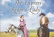 THE EXPRESS RIDER'S LADY / Inspirational western published by Harlequin Love Inspired Historical (February 2016)