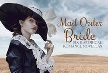 MAIL ORDER BRIDE (A Timeless Romance Anthology) / Inspirational western novella published by Mirror Press (February 2016)