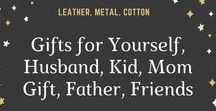 Gifts for Yourself|Gifts for Husband|Gift for Kid|Mom Gift|Gift for Father|Gifts for Friends / Unique Gifts for yourself | Gifts for your beloved husband | Natural Gift for Kids | Memorable Mom Gift | A gift for the father to be remembered | Gifts for friends and foes )))
