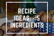 Recipe Ideas: <5 Ingredients