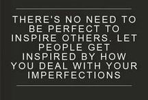 Be Imperfect / Quotes about perfection & imperfection