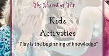 Kids Activities / Activites to do with Babies, Toddlers and Pre-Schoolers, get creative, burn their energies and teach them useful skills all while having fun!