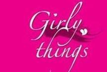 For My Daughter - Girly Girl Stuff  / by Jessica Febrez-Acevedo