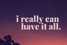 Wisdom / Insightful, uplifting and inspirational quotes.
