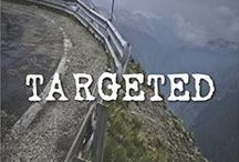 Targeted / Pins of interest for fans of the book, Targeted by Becky Avella
