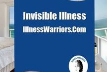 Invisible Illness / Inspiration and Thought Tools for Invisible Illness