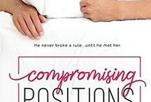 Compromising Positions / He never broke a rule…until he met her. Invested in Love | Entangled Indulgence | series romance | category romance | opposites attract | friends to lovers