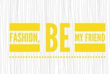 Fashion, be my friend