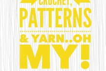 Crochet, Patterns and Yarn..oh my!