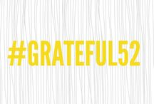 #Grateful52 / Showcasing our New #Grateful52 Chats and anything that goes with it =)
