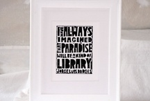 Words We Love / Quotes about libraries, books, and other literary things that we love.