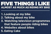 Cycling Humour / Funny things about cycling. Quotes and pictures to make you laugh all with a cycling theme.