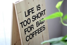 COFFEE * INSPIRATION / Quotes and sayings to inspire