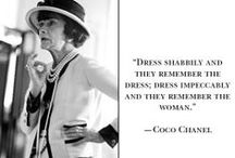 "Chanel / ""Dress shabbily and they remember the dress; dress impeccably and they remember the woman."""