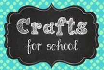 Crafts for School / by Courtney Bartlett