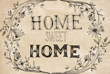 Home Sweet Home / Designs I Love / by Gaye Marie