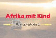 Afrika mit Kind / Afrika ist ein wunderbarer Kontinent - warum diesen nicht auch mit Kind bereisen?! Roadtrip, Safari, Strandurlaub oder Sightseeing... Namibia, Botswana, Mosambik, Kenia... tolle Ideen für einen Familienurlaub mit Kind. Zum Mitpinnen einfach PN oder mail an kindimgepaeck@t-online.de