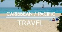 Caribbean / Pacific / Places to Visit in the Caribbean and Pacific