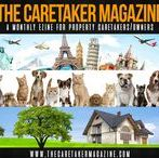 The Caretaker Magazine / The Caretaker Magazine- a monthly travel ezine full of tips and articles for house sitters, boat sitters, pet sitters and property caretakers.